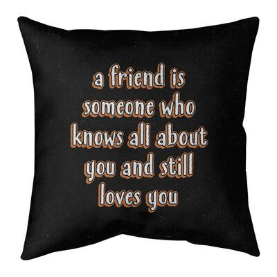 East Urban Home Love And Friendship Quote Chalkboard Style Pillow Friendship Quotes Love Friendship Quotes Friends Quotes