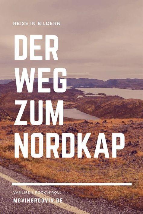 Der Weg Zum Nordkap Eine Reise In Bildern Movin N Groovin Nordkap Nordkap Norwegen Norwegen Reisen