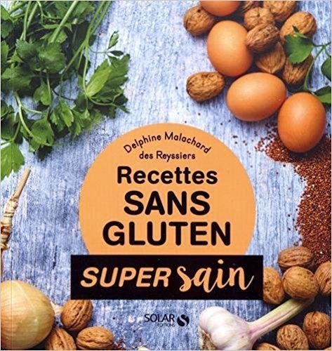 Sans Gluten Super Sain Delphine Malachard Livres