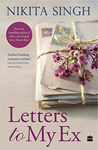 Letters To My Ex Nikita Singh With Images Letter To My Ex