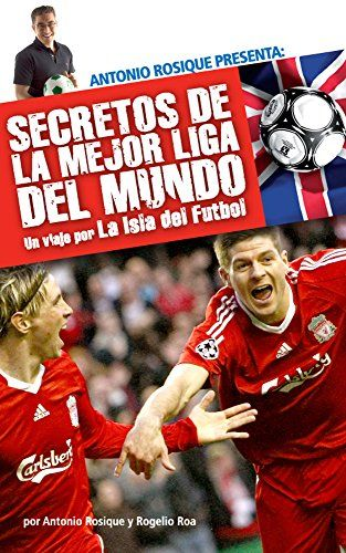 La Isla Del Fútbol Secretos De La Mejor Liga Del Mundo Spanish Edition Sports Marketing Books Memoirs