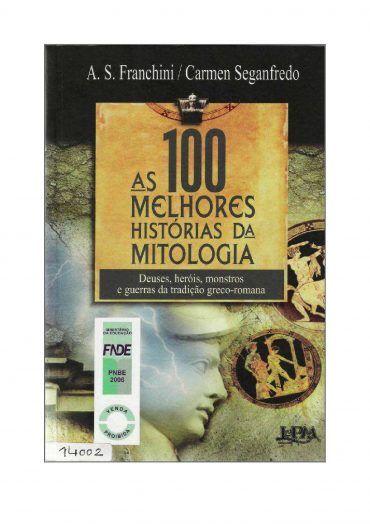 As 100 Melhores Historias Da Mitologia A S Franchini