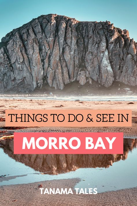 The Best Things to Do, See and Eat in Morro Bay (San Luis Obispo), California