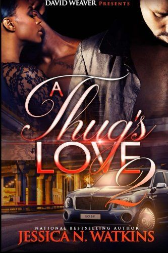 A Thug's Love 2 - A Thug's Love 2 by Jessica Watkins Once I was released from prison, I thought that ...  #AfricanAmerican #JessicaWatkins