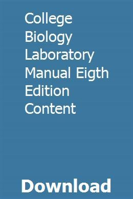 College Biology Laboratory Manual Eigth Edition Content