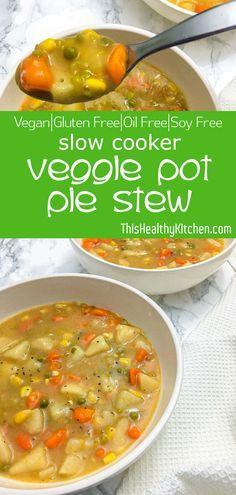 Slow Cooker Vegetable Pot Pie Stew This Healthy Kitchen Recipe In 2020 Vegan Slow Cooker Vegetable Pot Pies Vegan Soup Recipes