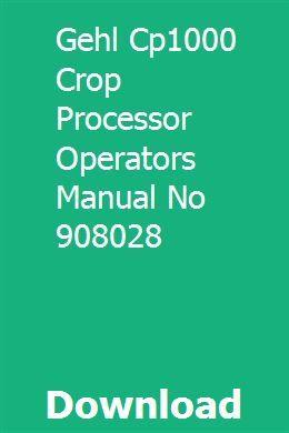 Gehl Cp1000 Crop Processor Operators Manual No 908028 Manual Processor Preventive Maintenance