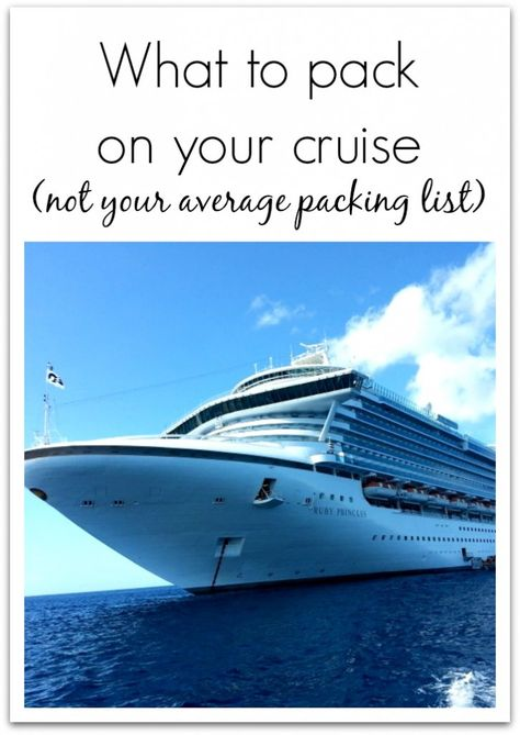 Not your every day cruise packing list!!