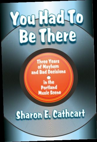 Ebook Pdf Epub Download You Had To Be There Three Years Of Mayhem And Bad Decisions In The Portla Bad Decisions Bad Ebook