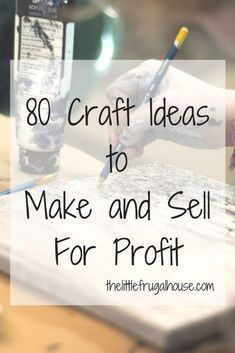 Looking for a creative side job? These 80 craft ideas will help you find the perfect product to make and sell for profit!