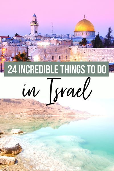 24 Things To Do In Israel A Journey Through The Holy Land Travel Travel Fun Things To Do