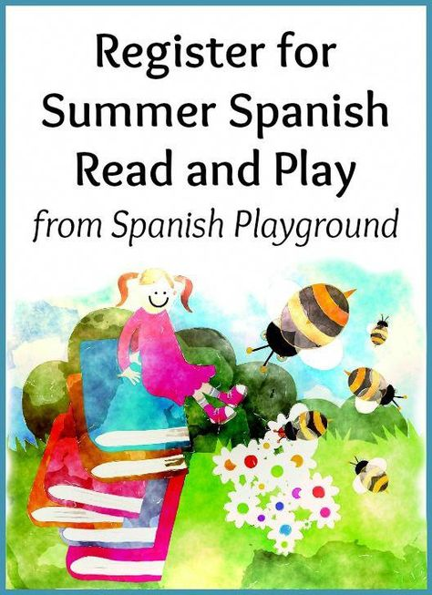 Summer Spanish Read And Play Program 2017 Learning Spanish