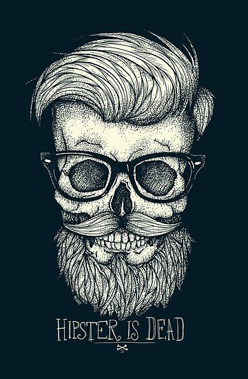 Hipster es Dead II • Also buy this artwork on wall prints, apparel, phone cases y more.