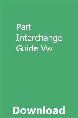 Part Interchange Guide Vw Vw Dealer Vw Parts Used Car Parts