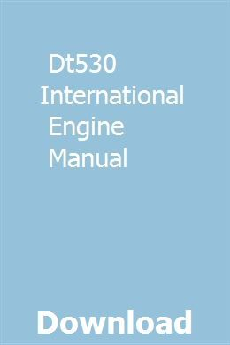 Dt530 International Engine Manual | headschimartei | Engines for