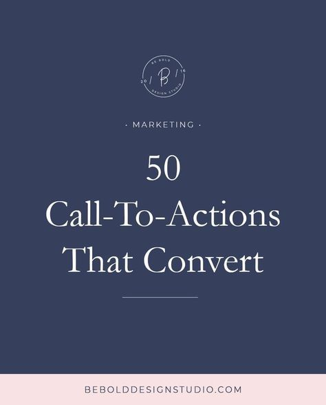 50 Call To Actions that Convert   Marketing   Be Bold Design Studio