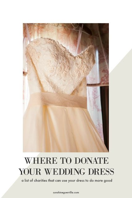 Sunshine Guerrilla Where To Donate Your Wedding Dress Preowned Wedding Dresses Wedding Dresses Sell Wedding Dress