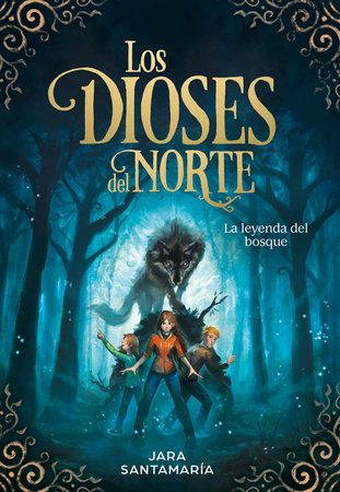 Los Dioses Del Norte La Leyenda Del Bosque The Gods Of The North The Legend Of The Forest By Jara Santamaria 9788417424343 Penguinrandomhouse Com Books In 2020 Del Norte Norte Books