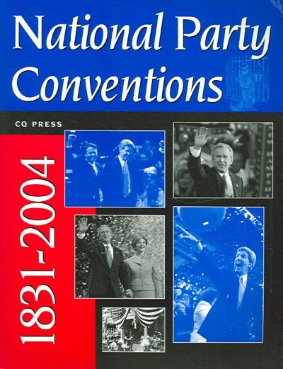 National Party Conventions 1831-2004