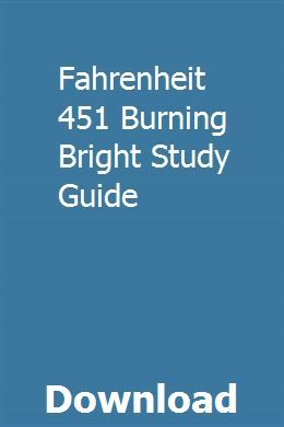 Fahrenheit 451 Burning Bright Study Guide With Images Study
