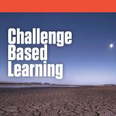 Challenge Based Learning: An Approach for Our Time from The New Media Consortium- 2009 study on the effectiveness of the CBL approach
