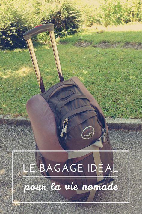 Quel est le meilleur bagage pour une vie nomade? Le sac à dos? La valise? Le... sac à roulettes? Quelques conseils pour bien le choisir.