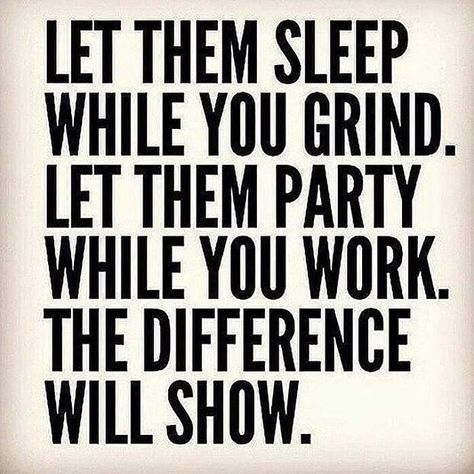 Let them sleep while you grind. Let them party while you work. The difference will show.  True words. But now n then to blow off steam is always good! . . . . . . . #grind #party #work #difference #itsworthit #hardworkpaysoff #stickwithit #goals #workit #gymquotes #gymlife #PROUDSTRONGFIT #fitnessjourney #fitnessmotivation #workoutmotivation #happyweekend