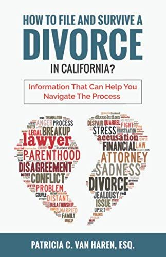 How To File And Survive A Divorce In California Information That Can Help You Navigate The Process By Patricia Van Divorce Divorce Process Emotions