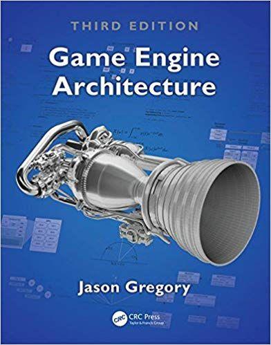 Pdf Download Game Engine Architecture Third Edition Free Epub