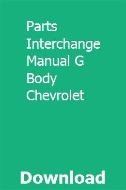 Parts Interchange Manual G Body Chevrolet Study Guide Abnormal