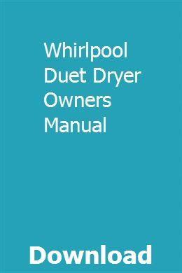 Whirlpool Duet Dryer Owners Manual Owners Manuals Dodge Ram Dodge Ram Van