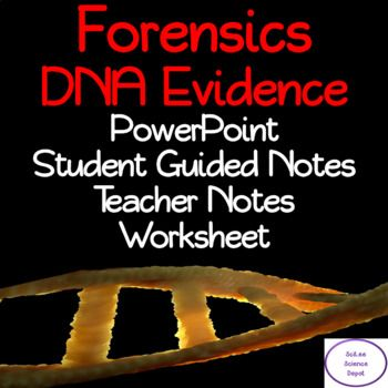 The Forensics Dna Evidence Lesson Includes A Powerpoint With Embedded Video Clip Links Illustrated Student Guided Not Student Guide Guided Notes Teacher Notes