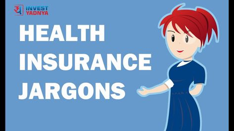 Health Insurance Jargons Explained Commonly Health Insurance