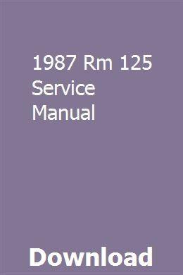 1987 Rm 125 Service Manual Owners Manuals Repair Manuals Manual