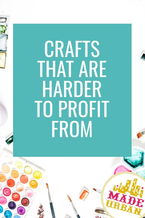 Crafts that are Harder to Profit From