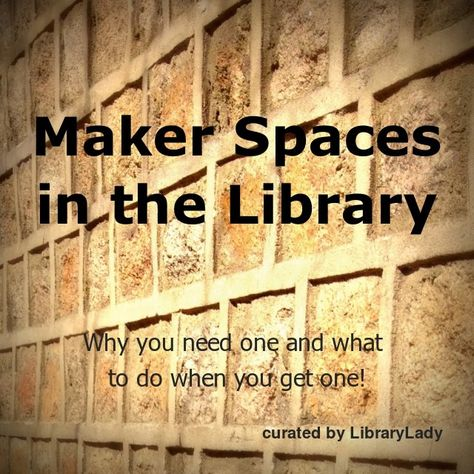 Maker Spaces in the Library