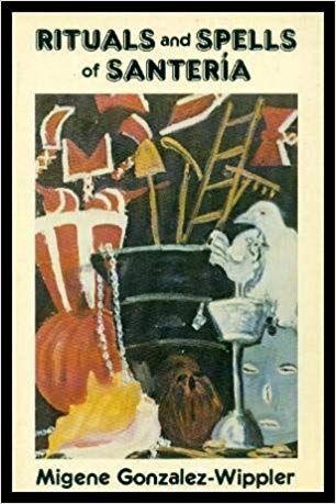 Amazon Com Rituals And Spells Of Santeria 9780942272079 Migene Gonzalez Wippler Books Santeria Paganism Spells Rituals