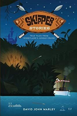 Skipper Stories True Tales From Disneyland S Jungle Cruise David John Marley Bob Mclain Trevor Kelly 9781 Disneyland Jungle Cruise Disneyland Disney Books