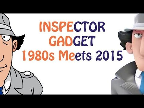 Inspector Gadget 2015 With 1980s Theme Youtube Film In 2019