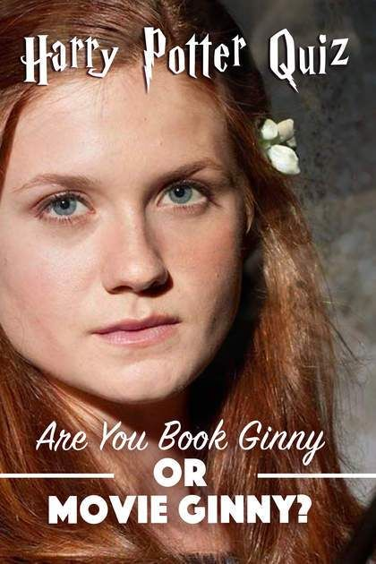 Harry Potter Quiz: Are You Book Ginny Or Movie Ginny? in