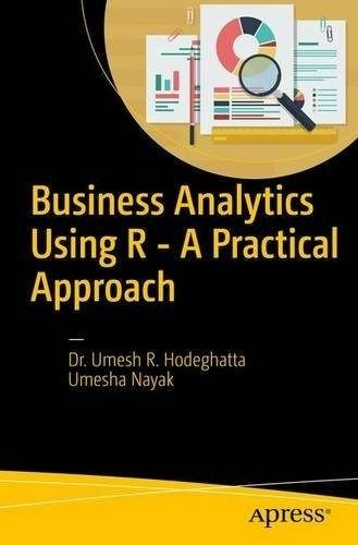 Business Analytics Using R A Practical Approach Data Science
