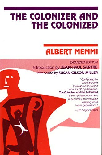 The Colonizer And The Colonized By Albert Memmi Https Www Amazon Com Dp 0807003018 Ref Cm Sw R Pi Dp U X Gahcdb46h33d7 Books Jean Paul Sartre Promote Book