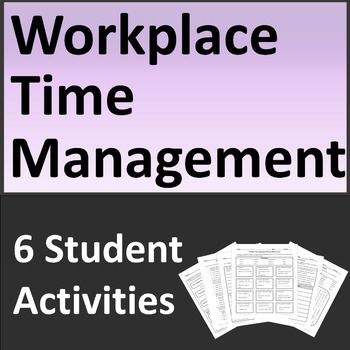 Workplace Time Management Activities Teach Students About This Critical Job Skill Using Real Life Em Teaching Life Skills Time Management Life Skills Classroom