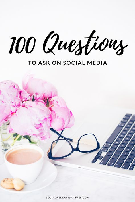 100 Questions to Ask on Social Media