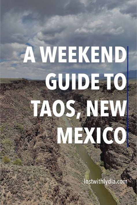 A Weekend Guide to Visiting Taos, New Mexico