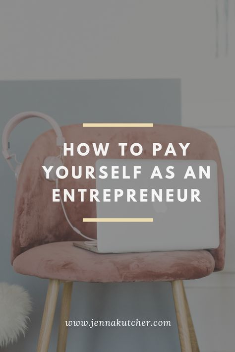 How to Pay Yourself as an Entrepreneur - Jenna Kutcher