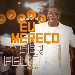 Album Cover Of Eu Mereco Ser Feliz Ao Vivo Com Imagens