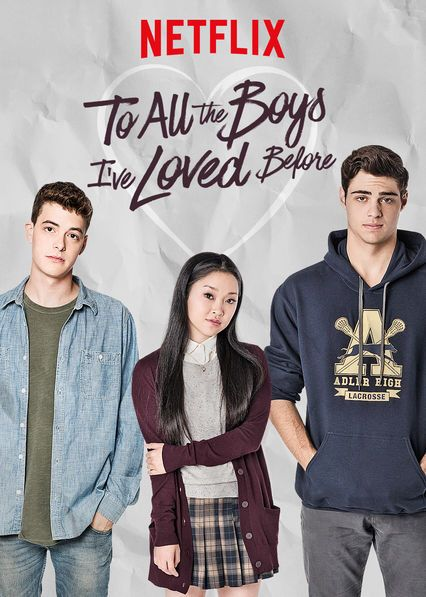 Check Out To All The Boys I Ve Loved Before On Netflix Netflix