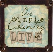 Our simple Country Life blog.