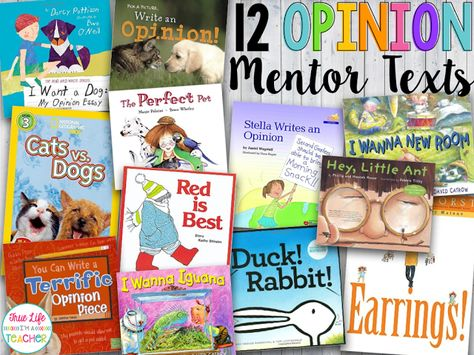 12 Opinion Mentor Texts | True Life I'm a Teacher